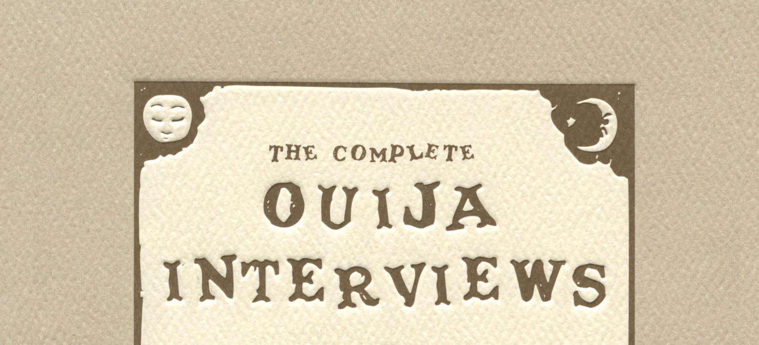 The Complete Ouija Interviews feature