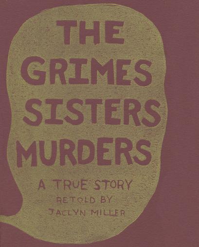 Grimes Sisters Murders by Jaclyn Miller