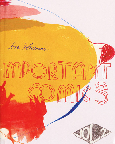 Important Comics vol 2 by Dina Kelberman