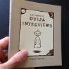 The Complete Ouija Interviews