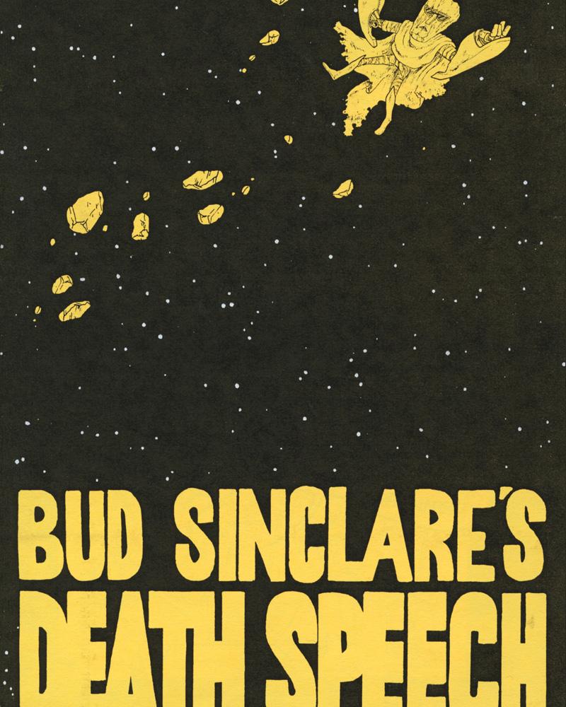 Bud Sinclare's Death Speech by Jon Chad