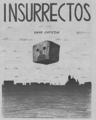 Insurrectos by Dave Ortega