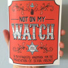 Not On My Watch by Isabella Rotman
