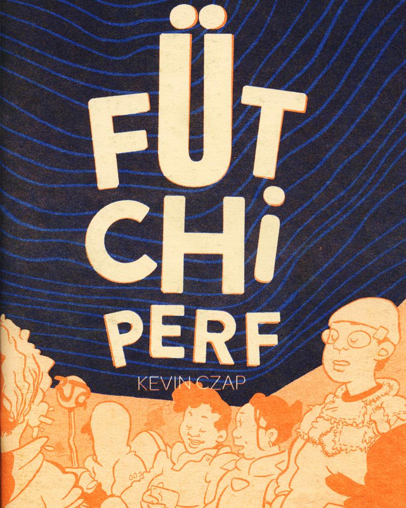 Fütchi Perf by Kevin Czap