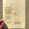 Intergalactic Dance Party by Miranda Harmon