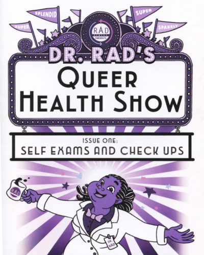 Dr. Rad's Queer Health Show No. 1 by Isabella Rotman and Rad Remedy