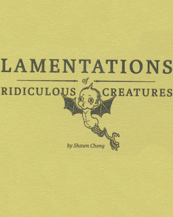 Lamentations of Ridiculous Creatures by Shawn Cheng