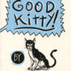 Bad Dog Good Kitty by Isabella Rotman and Mike Freiheit
