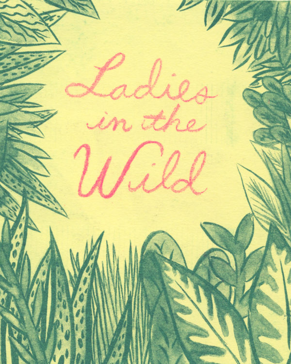 Ladies in the Wild by Jen Tong