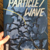 Particle/Wave by Marnie Galloway