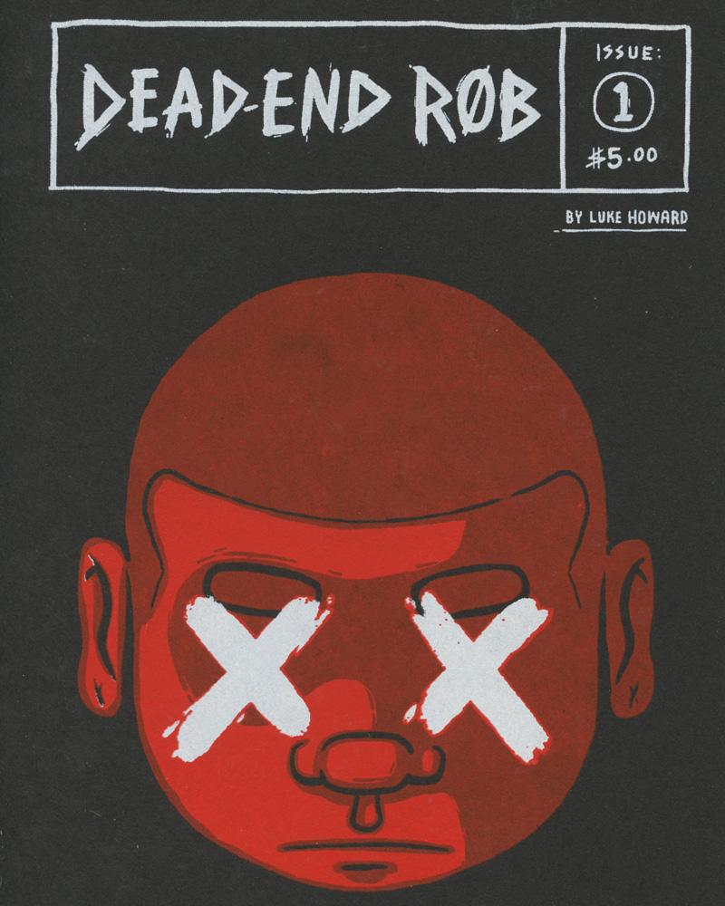 Dead-End Rob No. 1 by Luke Howard