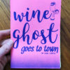 Wine Ghost Goes To Town by Sage Coffey