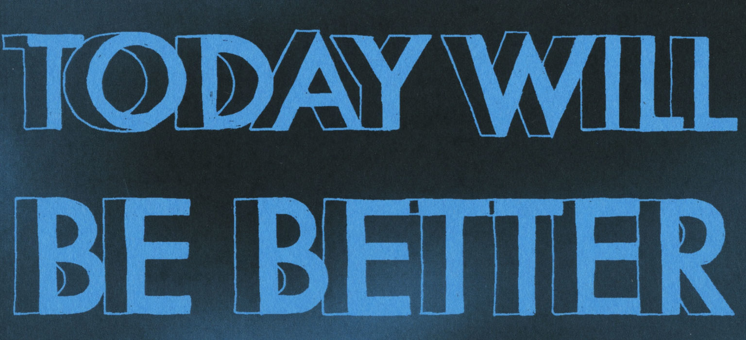 Today Will Be Better feature