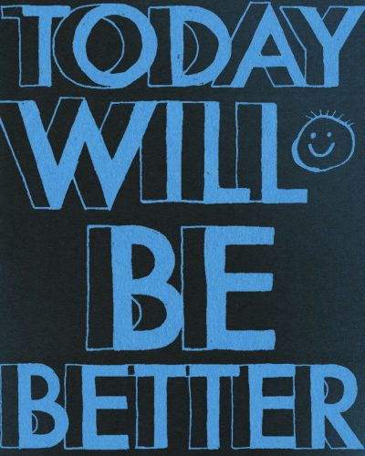 Today Will Be Better by David Alvarado