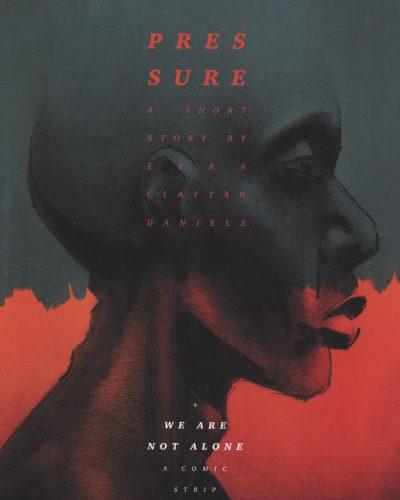 Pressure by Ezra Claytan Daniels