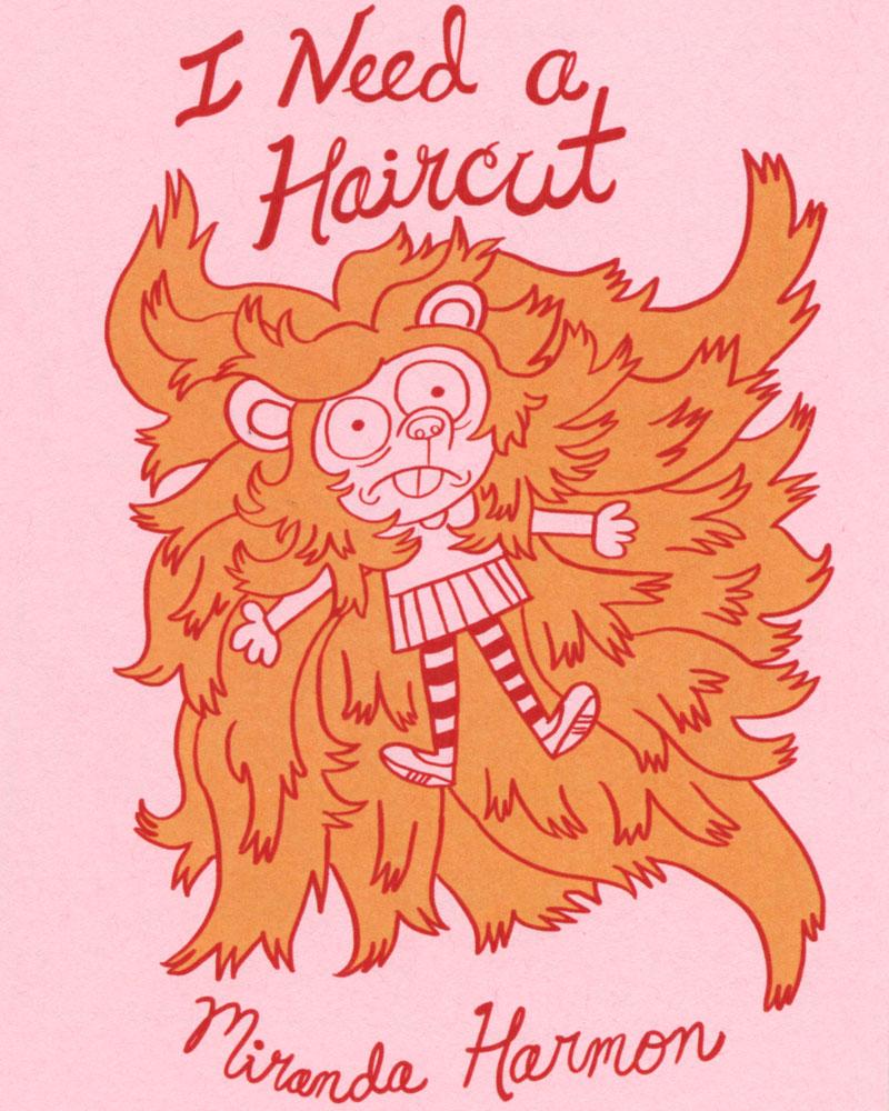 I Need A Haircut by Miranda Harmon
