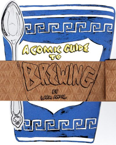 A Comic Guide To Brewing by Lara Antal