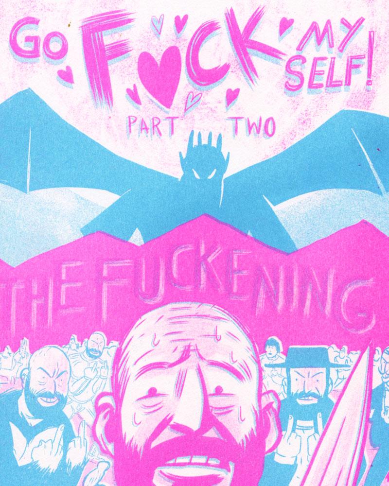 Go Fuck Myself Part 2, The Fuckening by Mike Freiheit