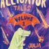 Alligator Tales vol. 1 Julia Gootzeit