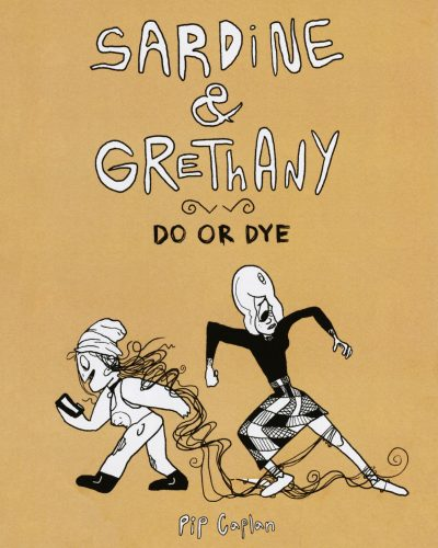 Sardine & Grethany Do or Dye by Pip Caplan