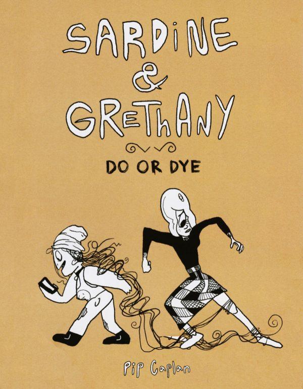 Sardine & Grethany Do or Dye by Pip Caplan