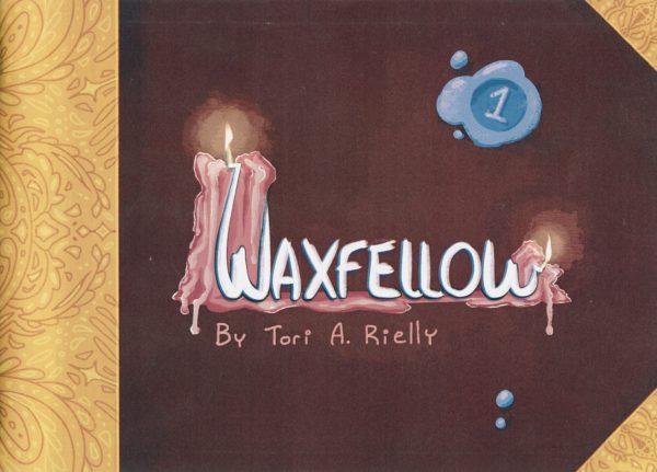 Waxfellow by Tori A. Rielly