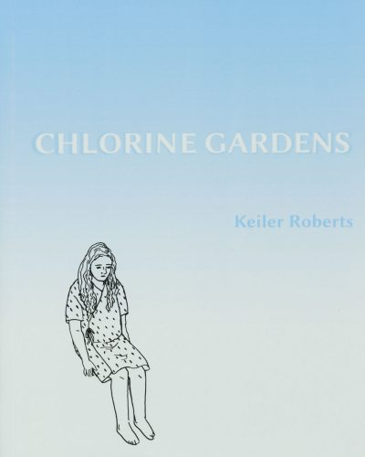 Chlorine Gardens by Keiler Roberts