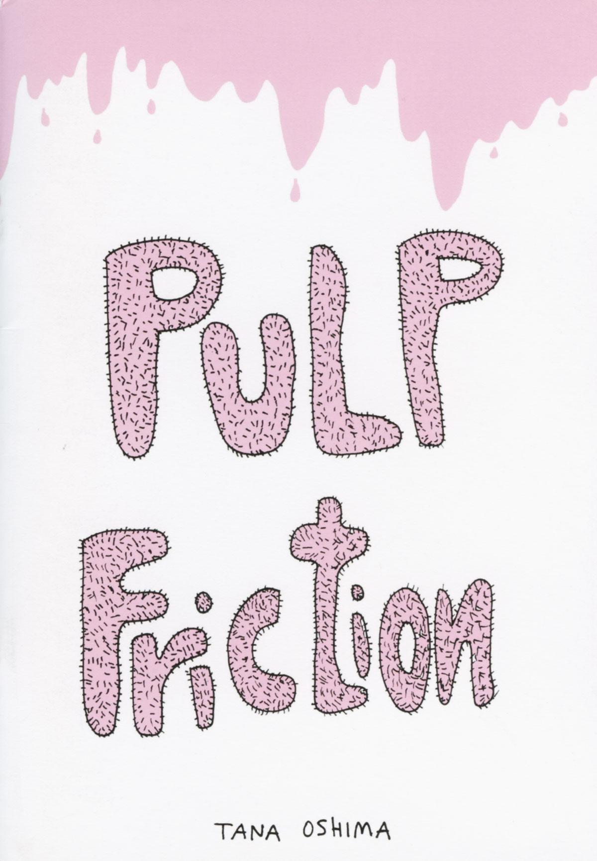 Pulp Friction by Tana Oshima